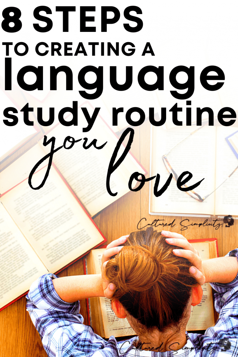 8 steps to creating a Language study routine that you LOVE
