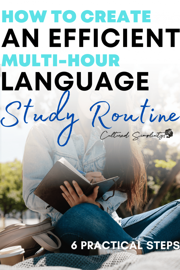 How to create an efficient multi-hour language study routine