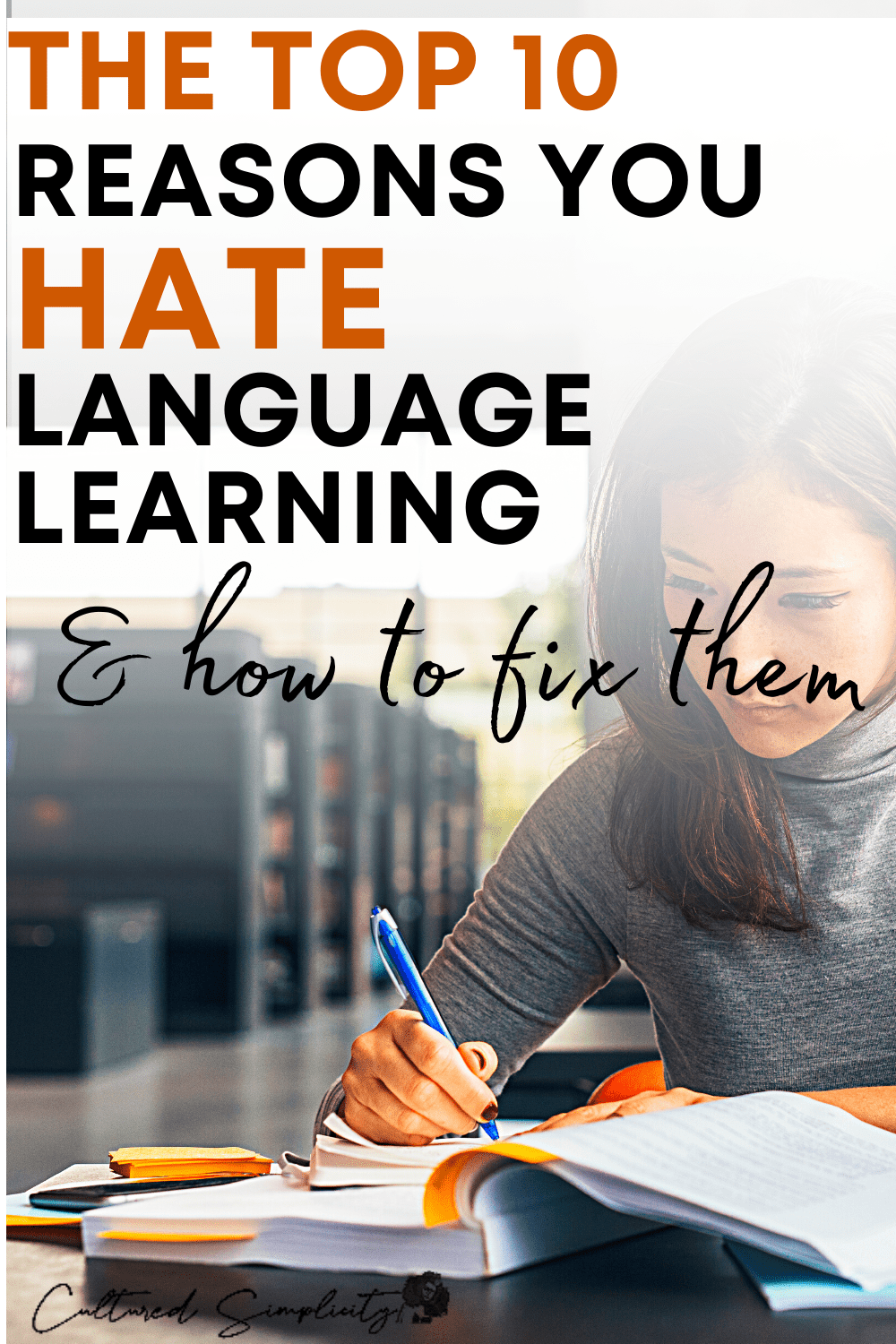 The Top 10 Reasons you hate language learning & what to do instead