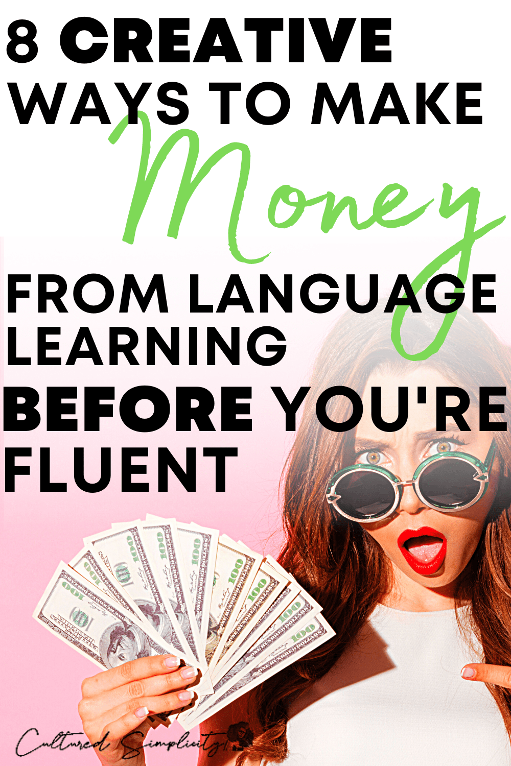 8 creative ways to make money from language learning BEFORE fluency