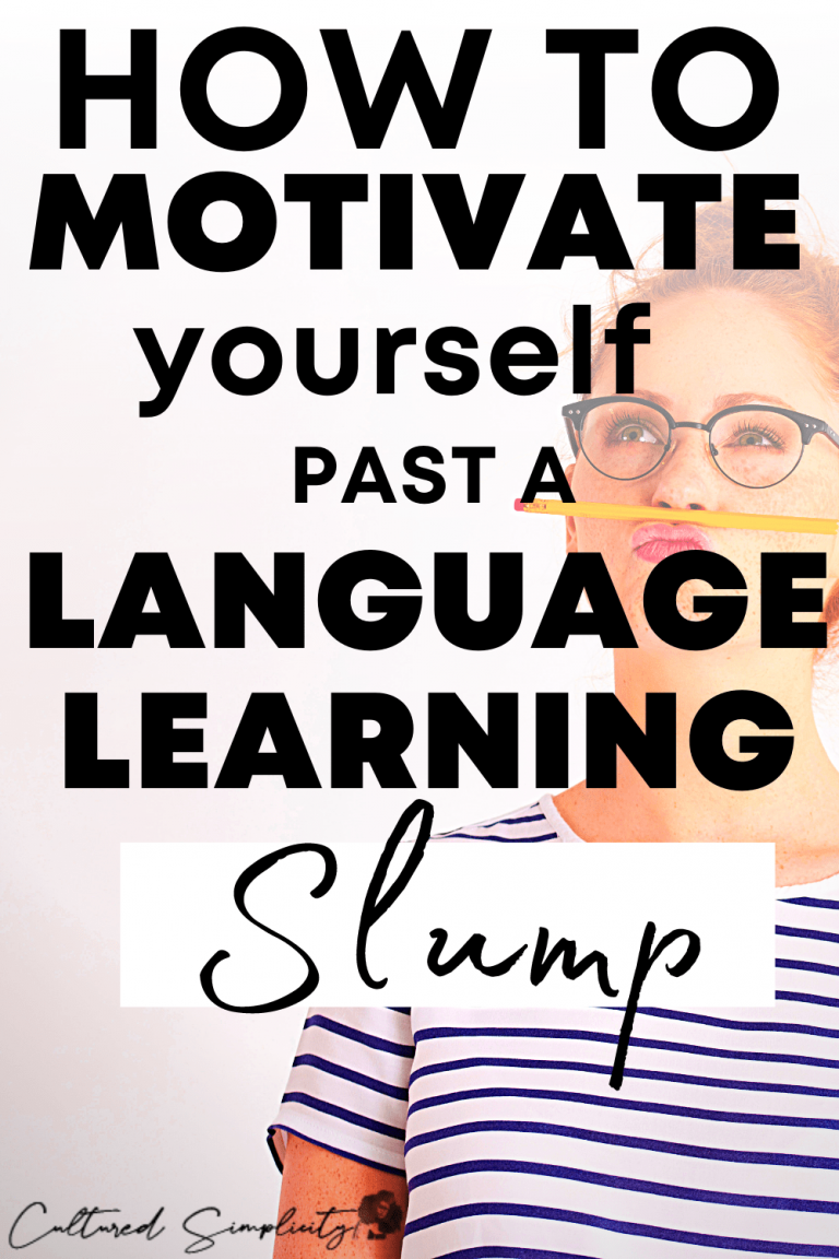 How to motivate yourself past a language learning slump