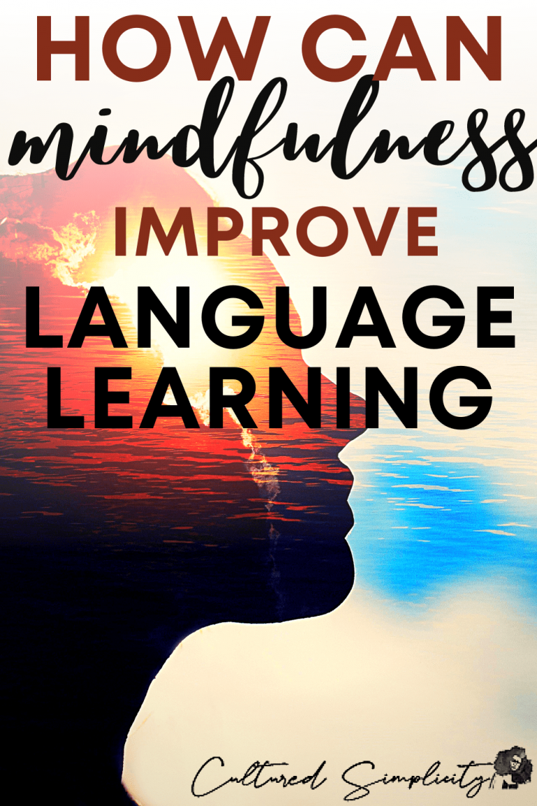 How can mindfulness improve your language learning | How to be Mindful