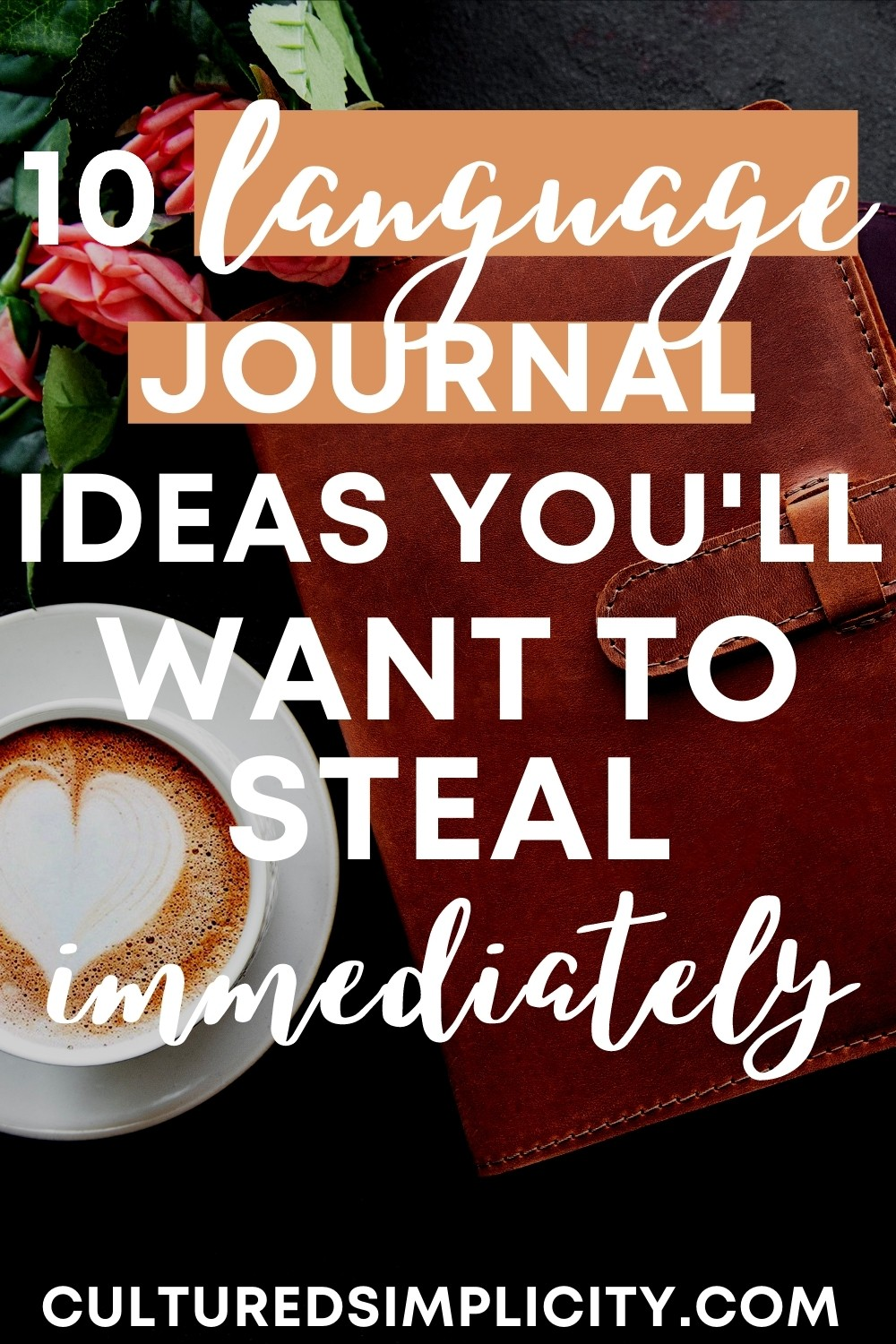 10 Language Journal Ideas You'll Want to Steal Immediately