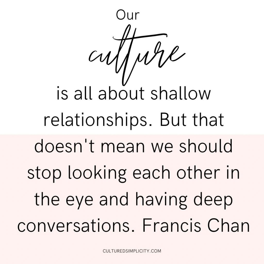 Our culture is all about shallow relationships. But that doesn't mean we should stop looking each other in the eye and having deep conversations. Francis Chan