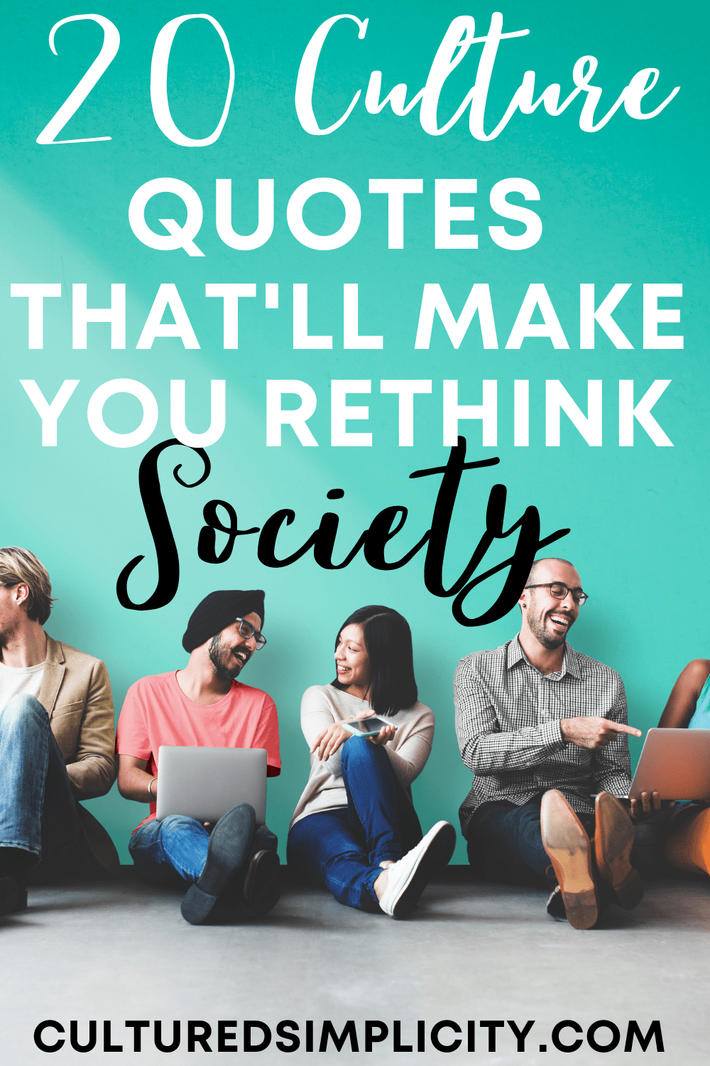 20 Culture Quotes that'll make you rethink society
