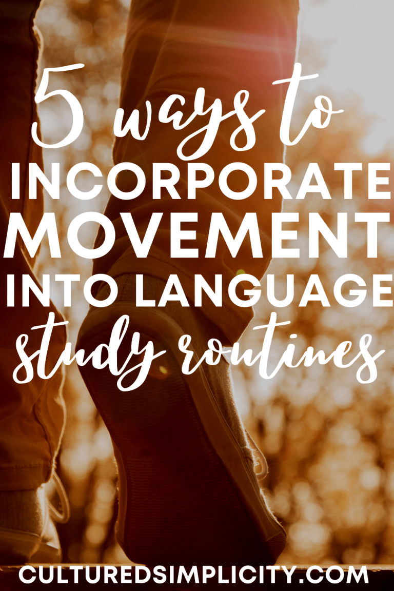 5 ways to incorporate MOVEMENT into your language study