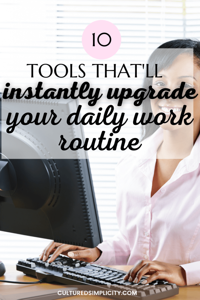 10 tools that'll instantly upgrade your daily work routine