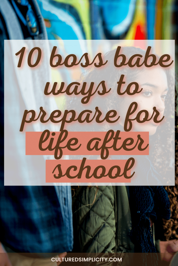 how to prepare for life after school