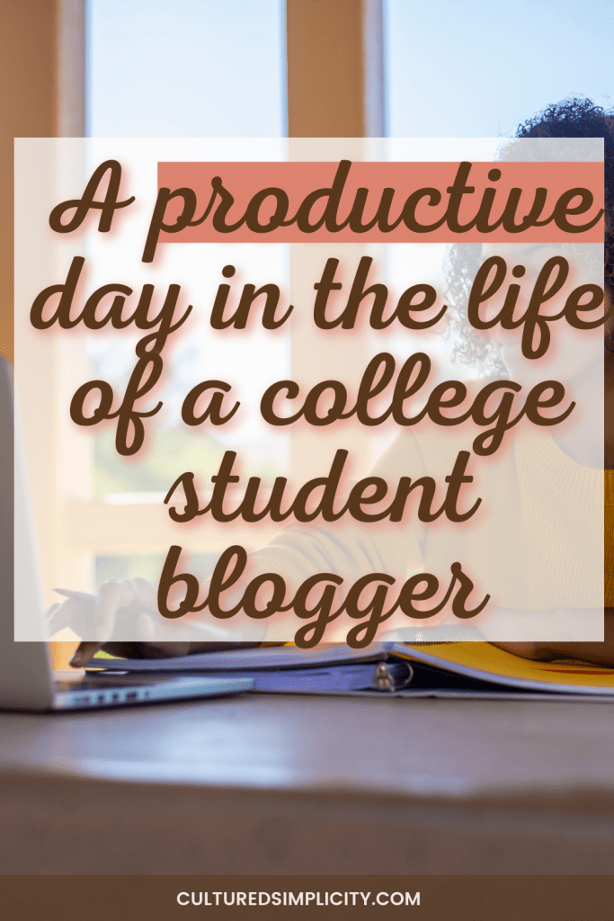 a productive day in the life of a college student, teenager, remote worker, blogger, and small business owner